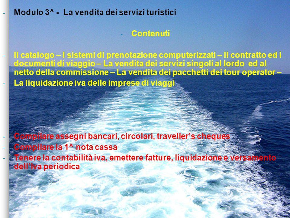 - Modulo 3^ - La vendita dei servizi turistici - Contenuti - Il catalogo – I sistemi di prenotazione computerizzati – Il contratto ed i documenti di v