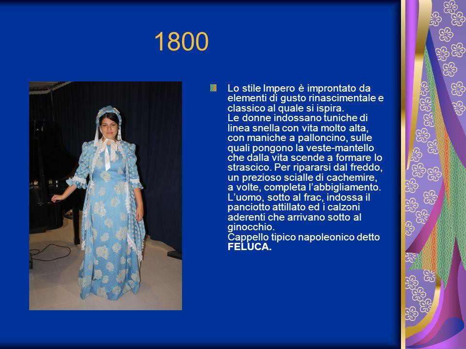 1800 Lo stile Impero è improntato da elementi di gusto rinascimentale e classico al quale si ispira. Le donne indossano tuniche di linea snella con vi