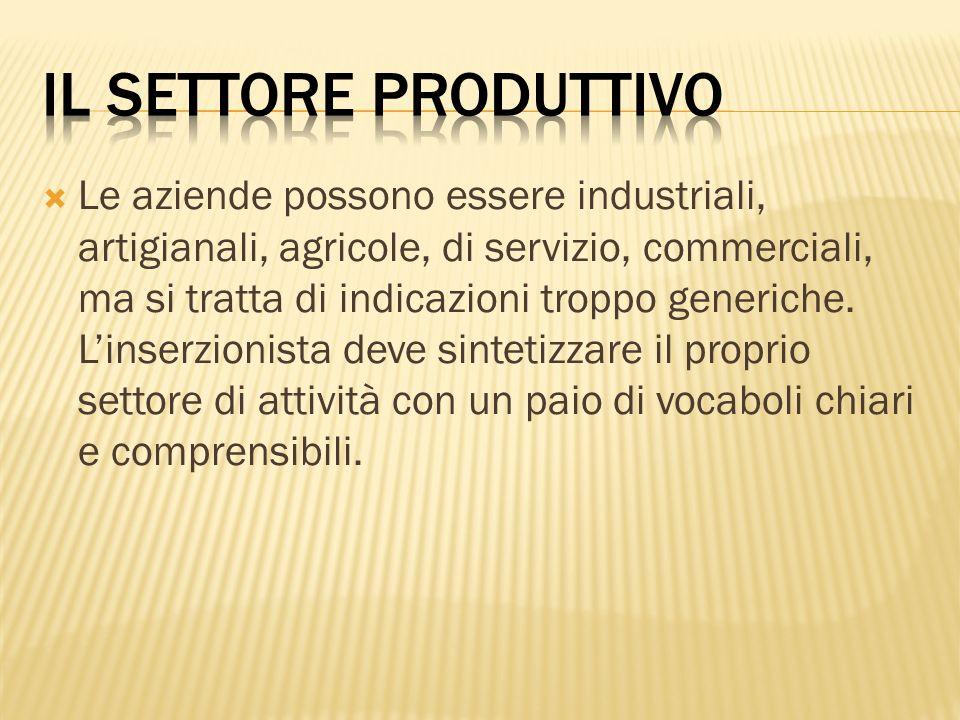 Le aziende possono essere industriali, artigianali, agricole, di servizio, commerciali, ma si tratta di indicazioni troppo generiche. Linserzionista d