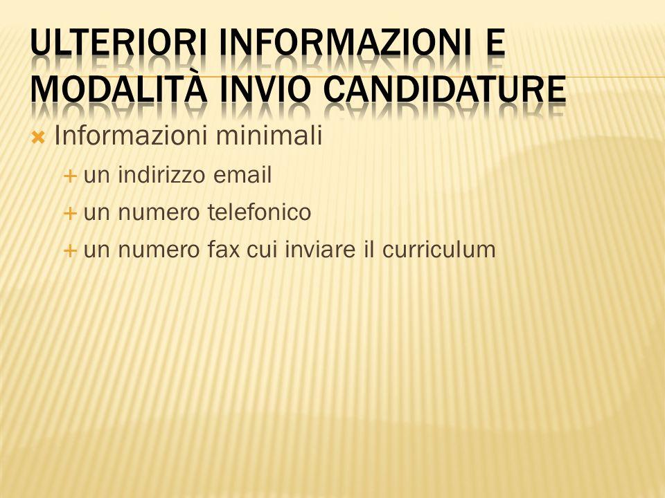 Informazioni minimali un indirizzo email un numero telefonico un numero fax cui inviare il curriculum