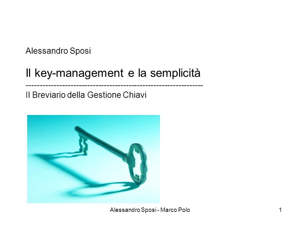 Alessandro Sposi - Marco Polo1 Alessandro Sposi Il key-management e la semplicità ---------------------------------------------------------------- Il