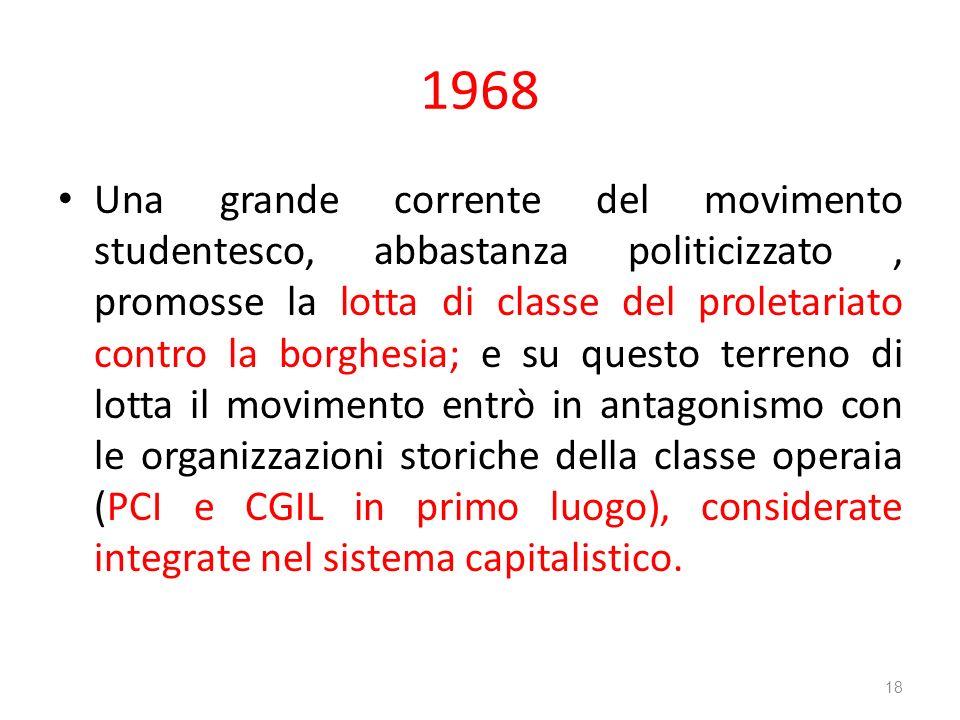 1968 Una grande corrente del movimento studentesco, abbastanza politicizzato, promosse la lotta di classe del proletariato contro la borghesia; e su q