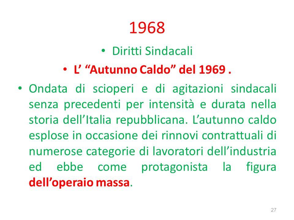 1968 Diritti Sindacali L Autunno Caldo del 1969. Ondata di scioperi e di agitazioni sindacali senza precedenti per intensità e durata nella storia del