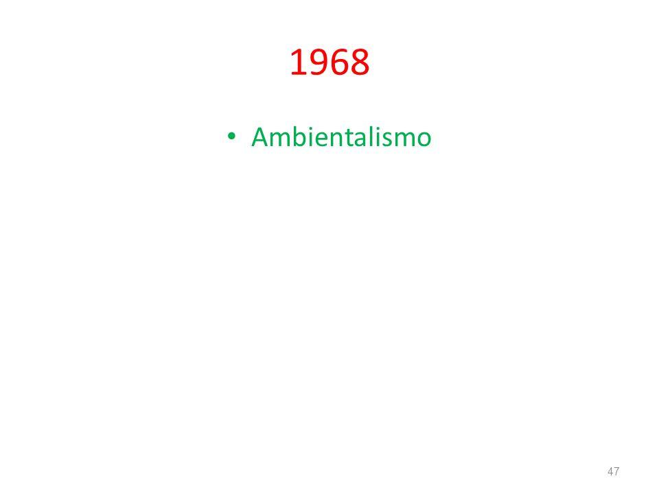 1968 Ambientalismo 47