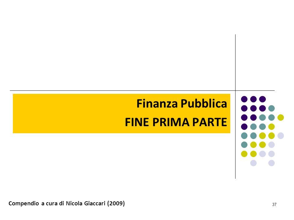37 Finanza Pubblica FINE PRIMA PARTE Compendio a cura di Nicola Giaccari (2009)