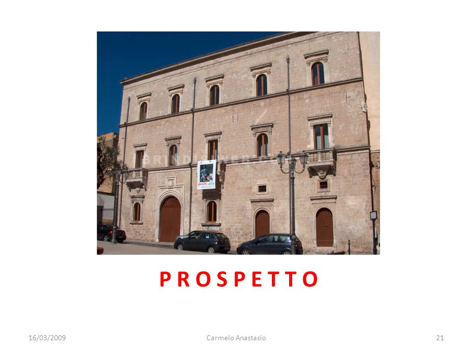 P R O S P E T T O 16/03/200921Carmelo Anastasio