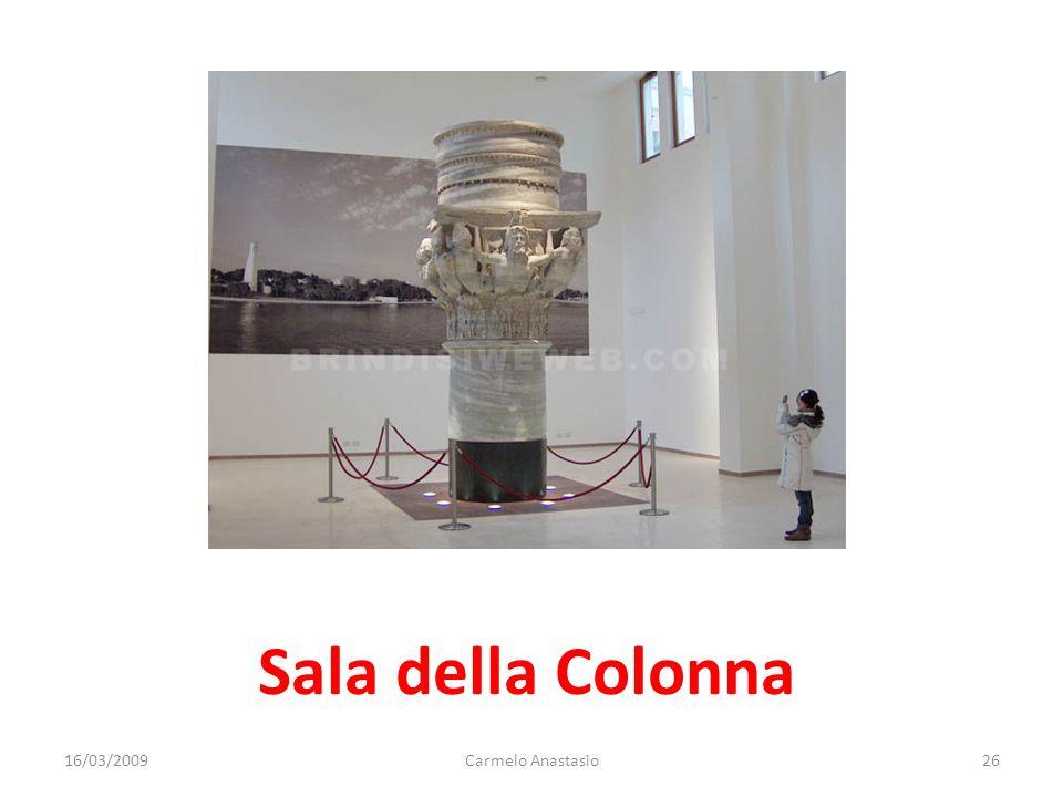 Sala della Colonna 16/03/200926Carmelo Anastasio
