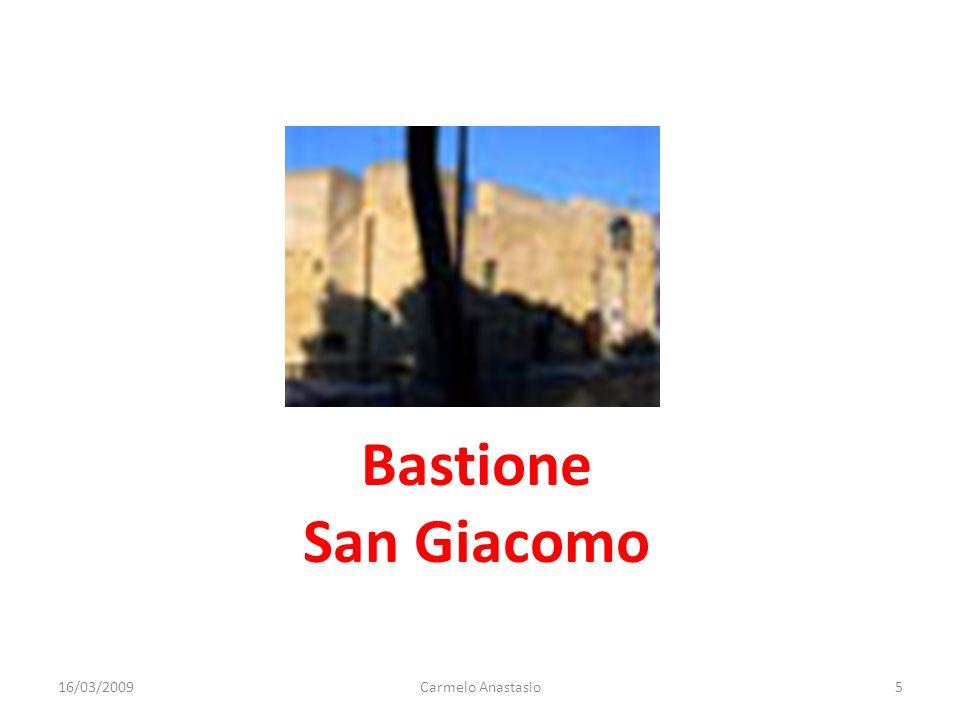 Bastione San Giacomo 16/03/20095Carmelo Anastasio