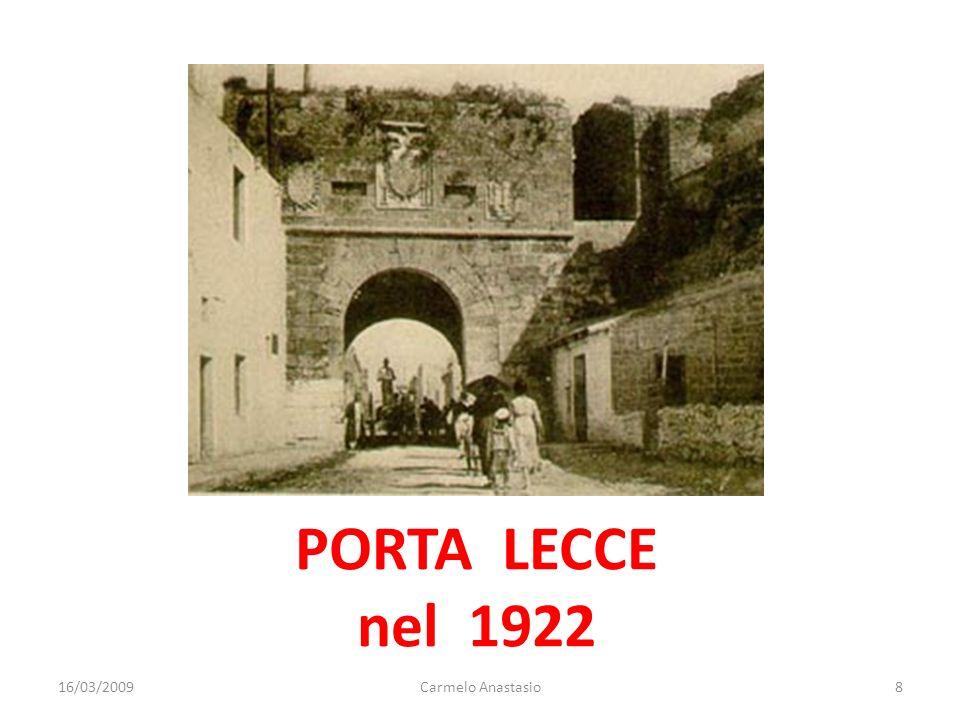 PORTA LECCE nel 1922 16/03/20098Carmelo Anastasio