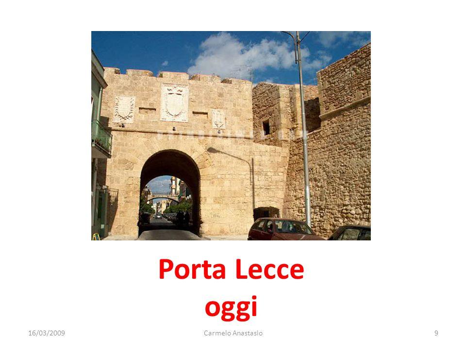 Porta Lecce oggi 16/03/20099Carmelo Anastasio