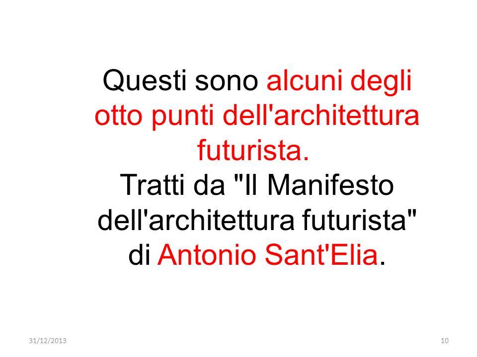 Questi sono alcuni degli otto punti dell'architettura futurista. Tratti da