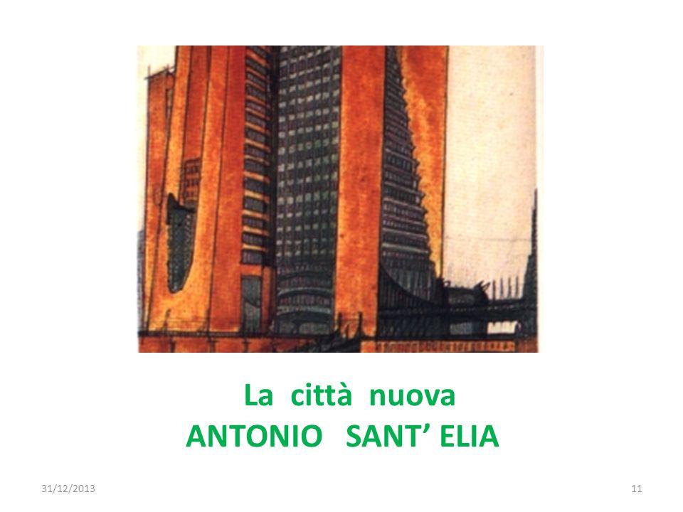 La città nuova ANTONIO SANT ELIA 31/12/201311