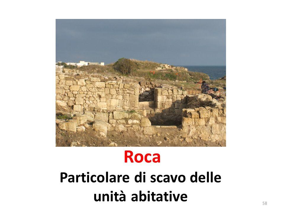 Roca Particolare di scavo delle unità abitative 58