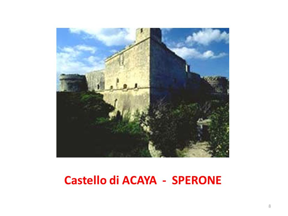 Castello di ACAYA - SPERONE 8