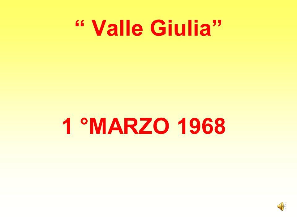 La Battaglia di Valle Giulia 1° marzo 1968 fu un noto scontro di piazza tra manifestanti politici e polizia, in cui i manifestanti tentarono di riconquistare la Facoltà di Architettura attaccando la polizia, che la presidiava dopo averla sgomberata da un occupazione studentesca.