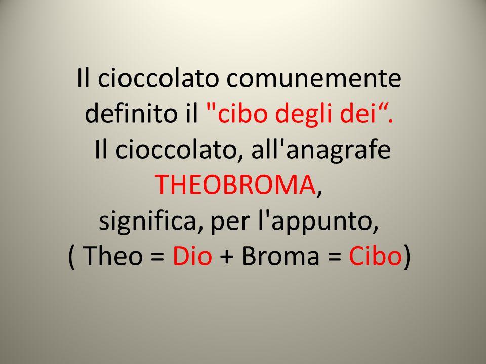 Il cioccolato comunemente definito il