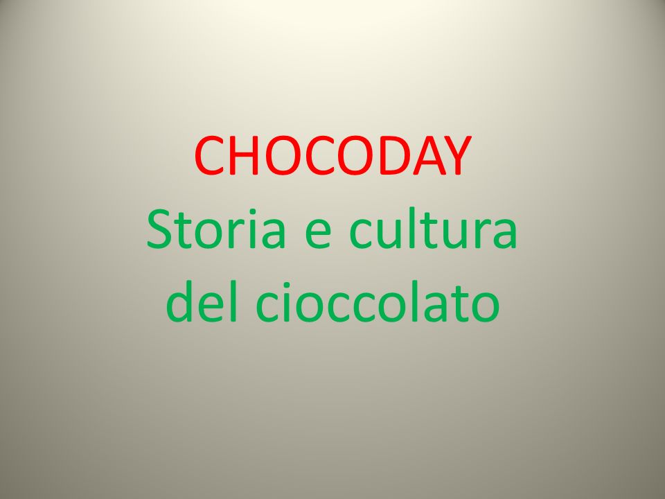 CHOCODAY Storia e cultura del cioccolato
