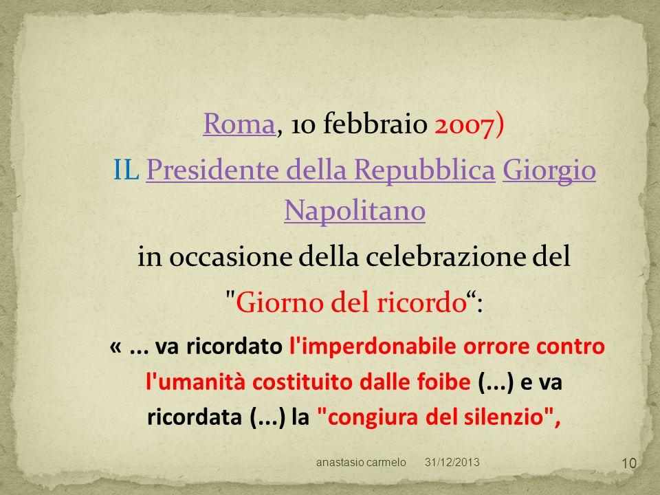 31/12/2013anastasio carmelo 10 RomaRoma, 10 febbraio 2007) IL Presidente della Repubblica Giorgio NapolitanoPresidente della RepubblicaGiorgio Napolit
