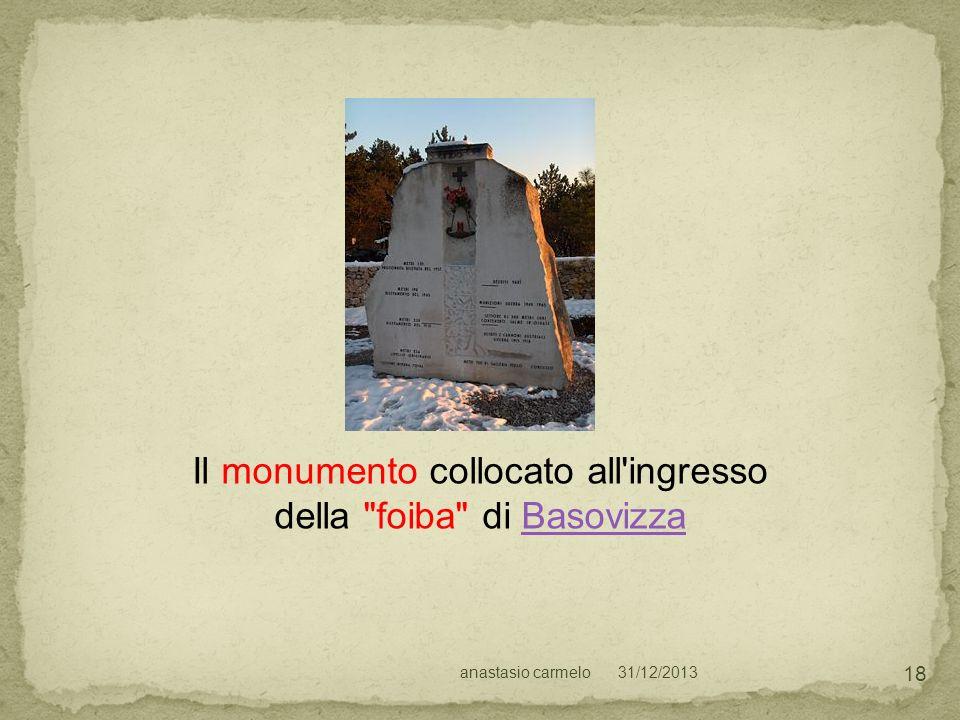 31/12/2013anastasio carmelo 18 Il monumento collocato all'ingresso della
