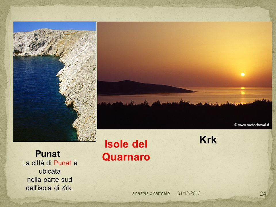 31/12/2013anastasio carmelo 24 Isole del Quarnaro Punat Krk La città di Punat è ubicata nella parte sud dell'isola di Krk.