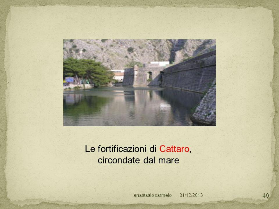 31/12/2013anastasio carmelo 49 Le fortificazioni di Cattaro, circondate dal mare