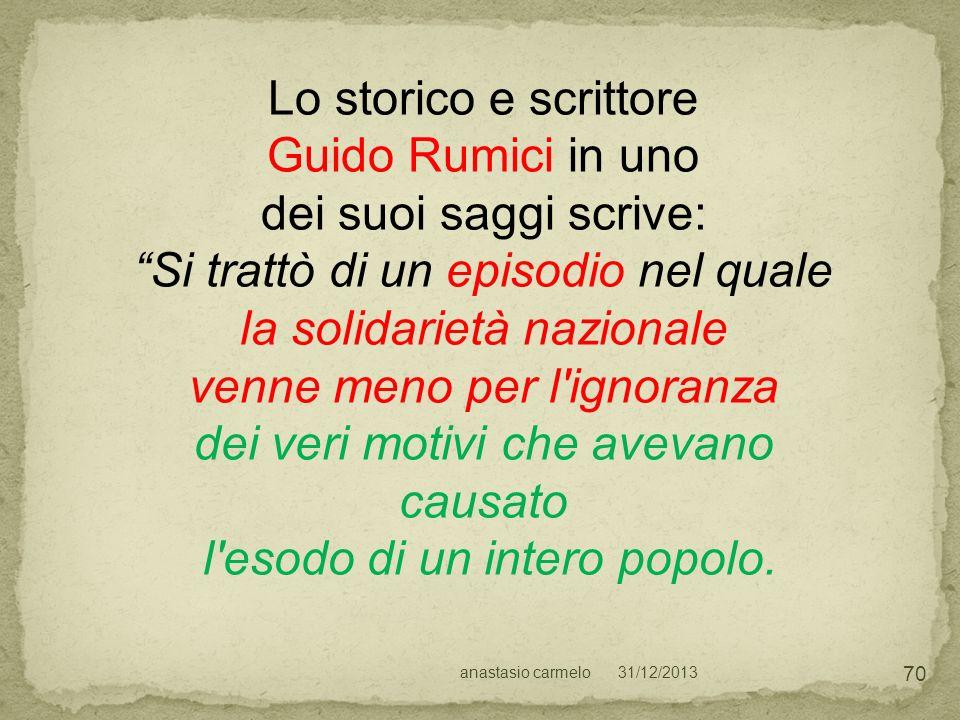 31/12/2013anastasio carmelo 70 Lo storico e scrittore Guido Rumici in uno dei suoi saggi scrive: Si trattò di un episodio nel quale la solidarietà naz