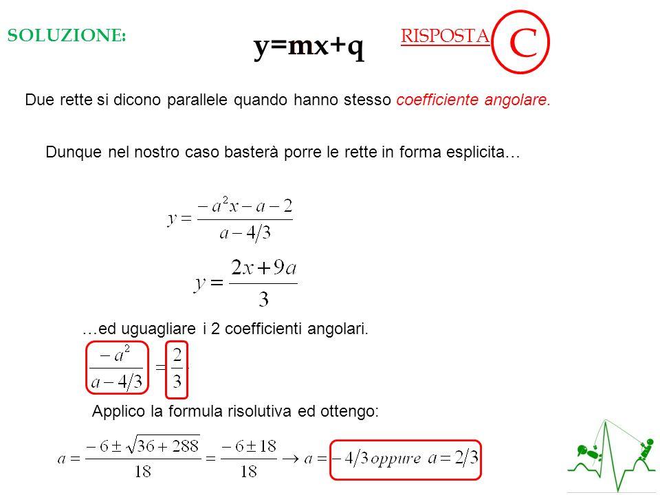 Due rette si dicono parallele quando hanno stesso coefficiente angolare. y=mx+qm Dunque nel nostro caso basterà porre le rette in forma esplicita… …ed
