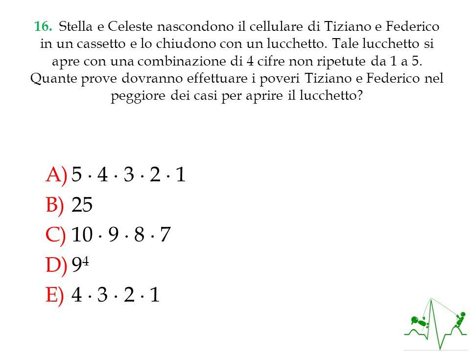 16. Stella e Celeste nascondono il cellulare di Tiziano e Federico in un cassetto e lo chiudono con un lucchetto. Tale lucchetto si apre con una combi