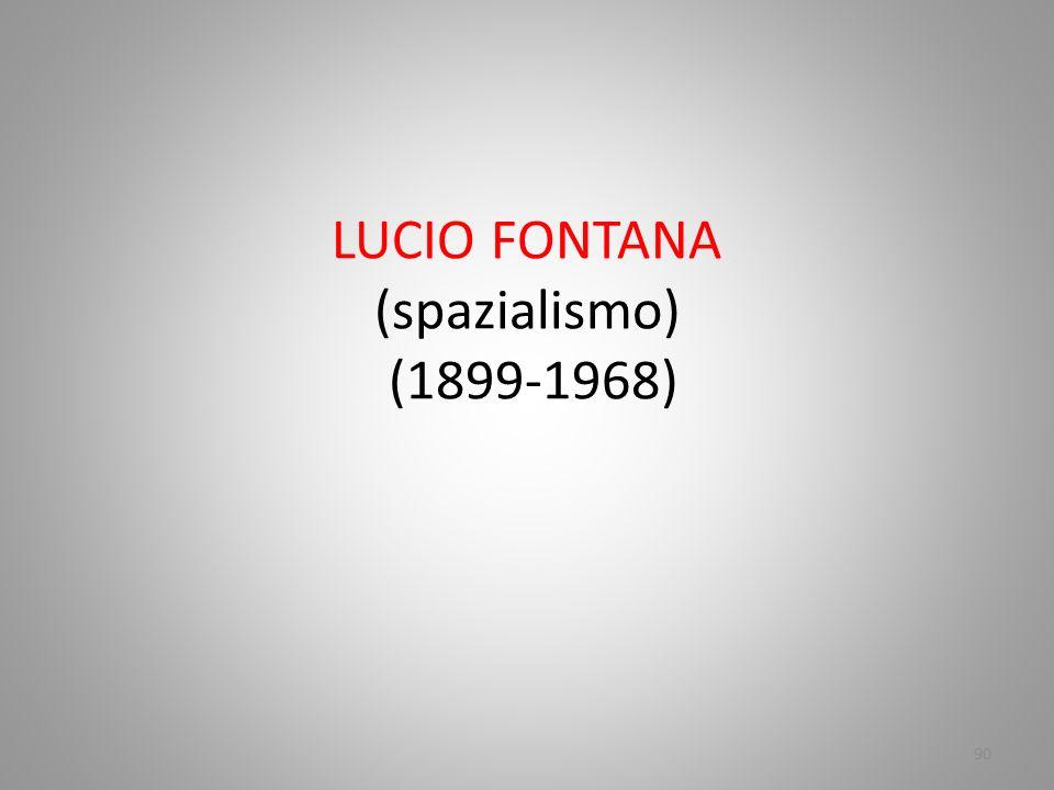 LUCIO FONTANA (spazialismo) (1899-1968) 90
