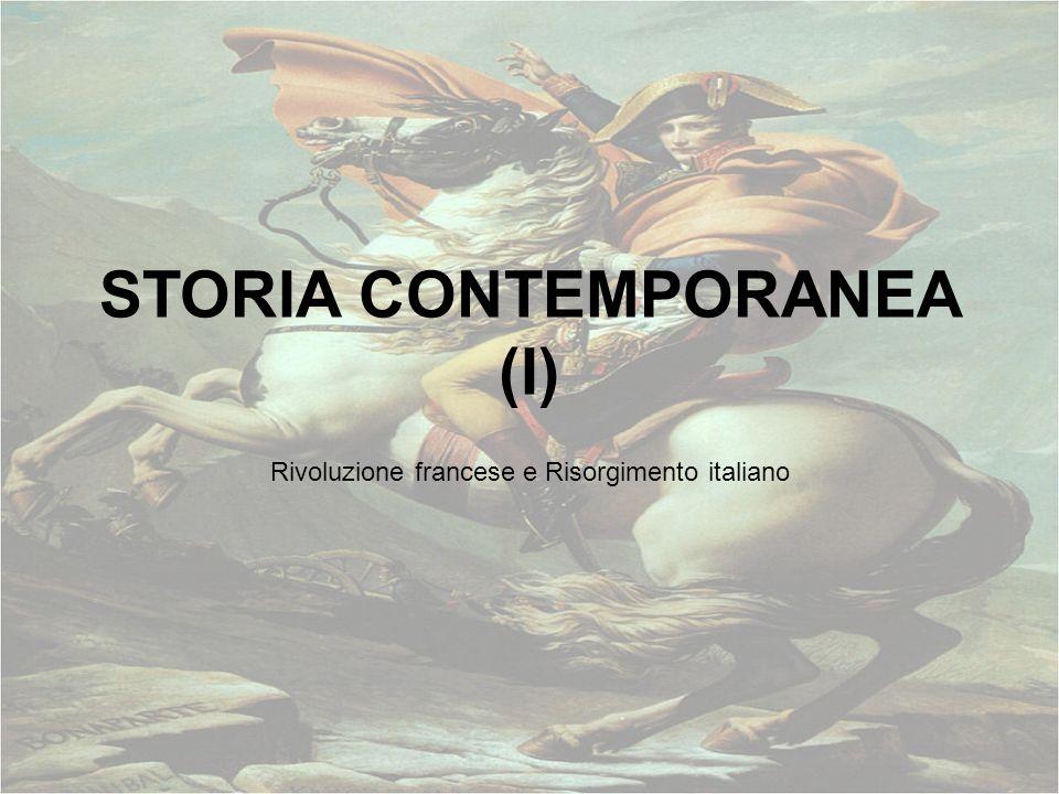 STORIA CONTEMPORANEA (I) Rivoluzione francese e Risorgimento italiano