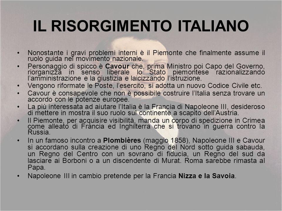 IL RISORGIMENTO ITALIANO Nonostante i gravi problemi interni è il Piemonte che finalmente assume il ruolo guida nel movimento nazionale. Personaggio d