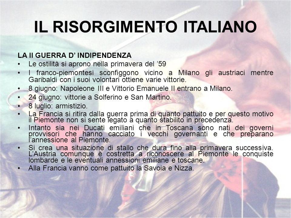 IL RISORGIMENTO ITALIANO LA II GUERRA D INDIPENDENZA Le ostilità si aprono nella primavera del 59 I franco-piemontesi sconfiggono vicino a Milano gli