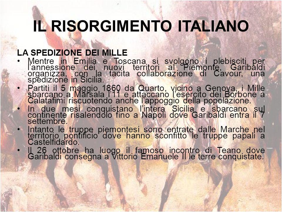 IL RISORGIMENTO ITALIANO LA SPEDIZIONE DEI MILLE Mentre in Emilia e Toscana si svolgono i plebisciti per lannessione dei nuovi territori al Piemonte,