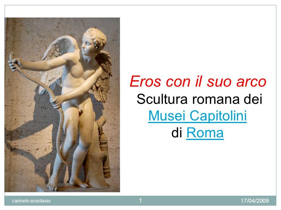 EROS nella mitologia greca 17/04/2009 carmelo anastasio 2