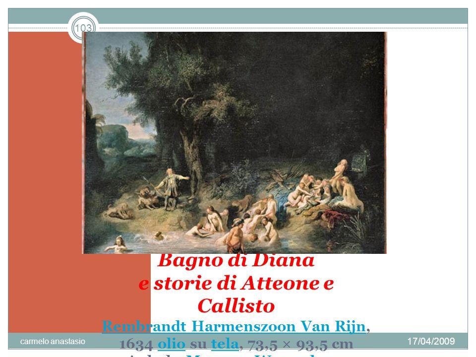 Rembrandt unisce due episodi tratti da Le metamorfosi di OvidioOvidio: nel primo, che occupa gran parte della scena, Atteone sorprende la deaAtteone Diana, che lo punisce perDiana aver visto la sua nudità trasformandolo in cervo.