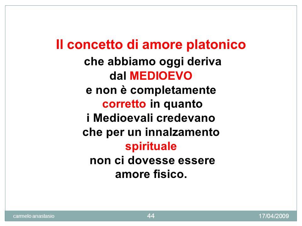 Per Platone c è una scala gerarchica dell amore : nei gradini più bassi si trova l amore fisico, ma per arrivare in cima ad una scala bisogna percorrere tutti i gradini.