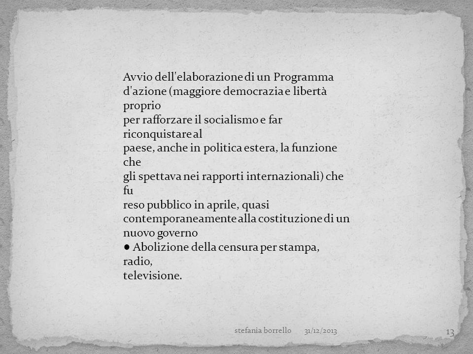 13 Avvio dell'elaborazione di un Programma d'azione (maggiore democrazia e libertà proprio per rafforzare il socialismo e far riconquistare al paese,
