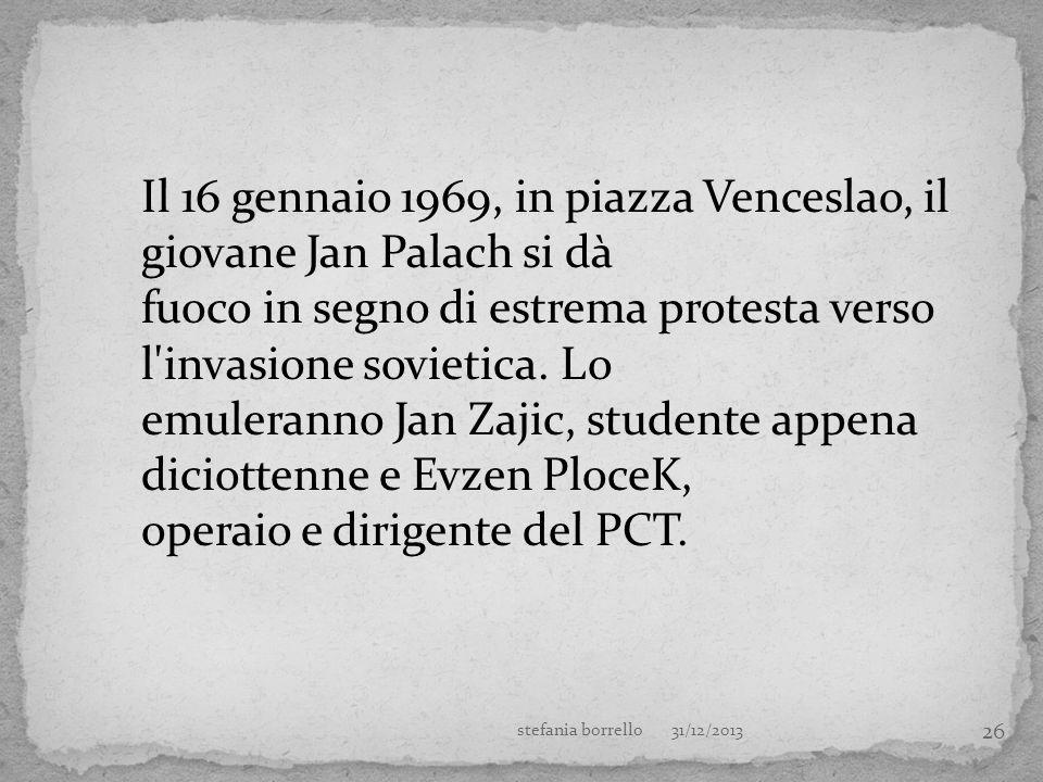 26 Il 16 gennaio 1969, in piazza Venceslao, il giovane Jan Palach si dà fuoco in segno di estrema protesta verso l'invasione sovietica. Lo emuleranno