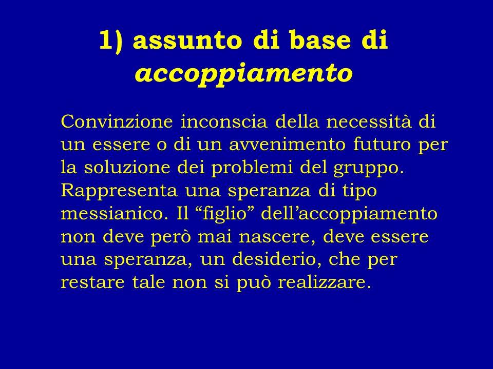 1) assunto di base di accoppiamento Convinzione inconscia della necessità di un essere o di un avvenimento futuro per la soluzione dei problemi del gr