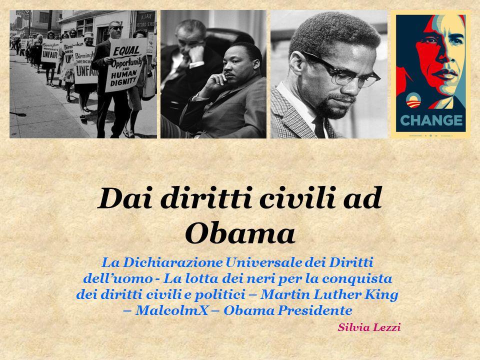 Dai diritti civili ad Obama La Dichiarazione Universale dei Diritti delluomo - La lotta dei neri per la conquista dei diritti civili e politici – Mart