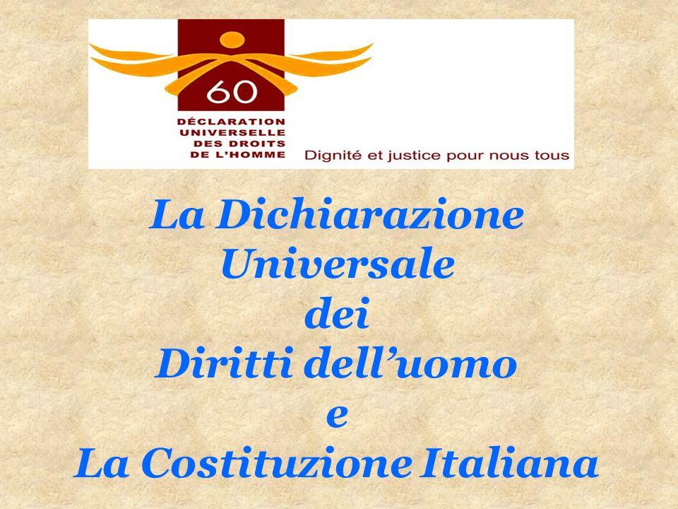 La Dichiarazione Universale dei Diritti delluomo e La Costituzione Italiana
