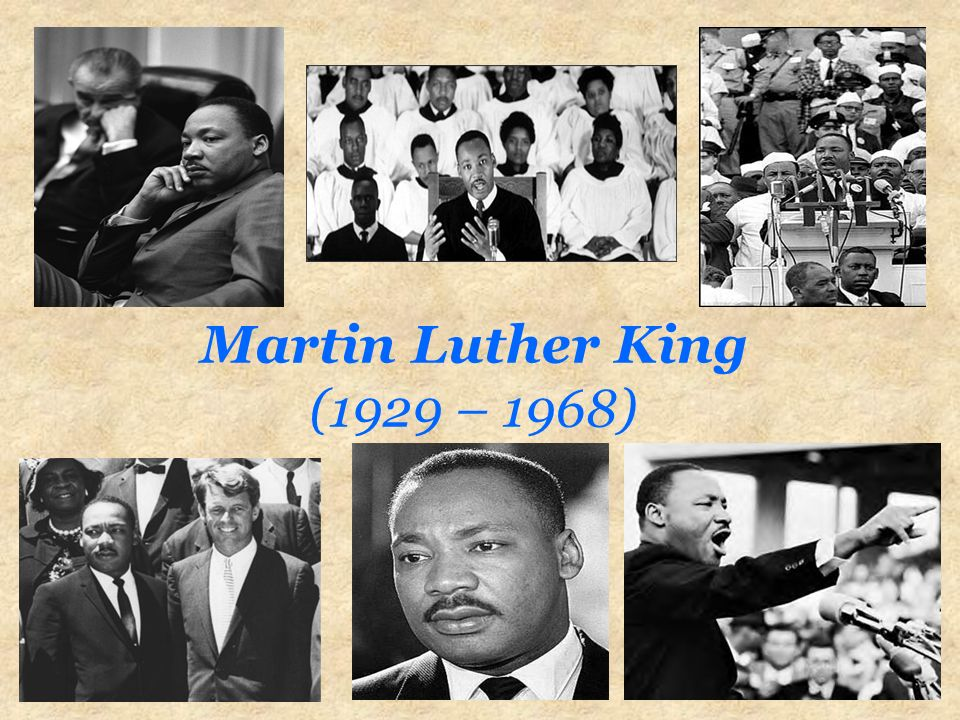 Martin Luther King (1929 – 1968)