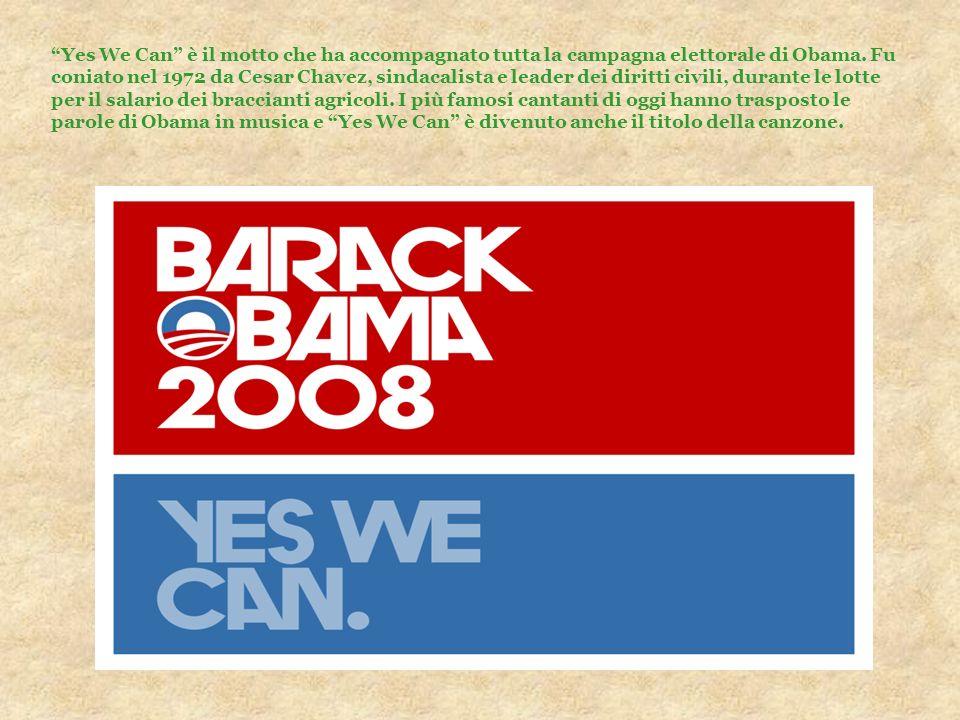 Yes We Can è il motto che ha accompagnato tutta la campagna elettorale di Obama. Fu coniato nel 1972 da Cesar Chavez, sindacalista e leader dei diritt