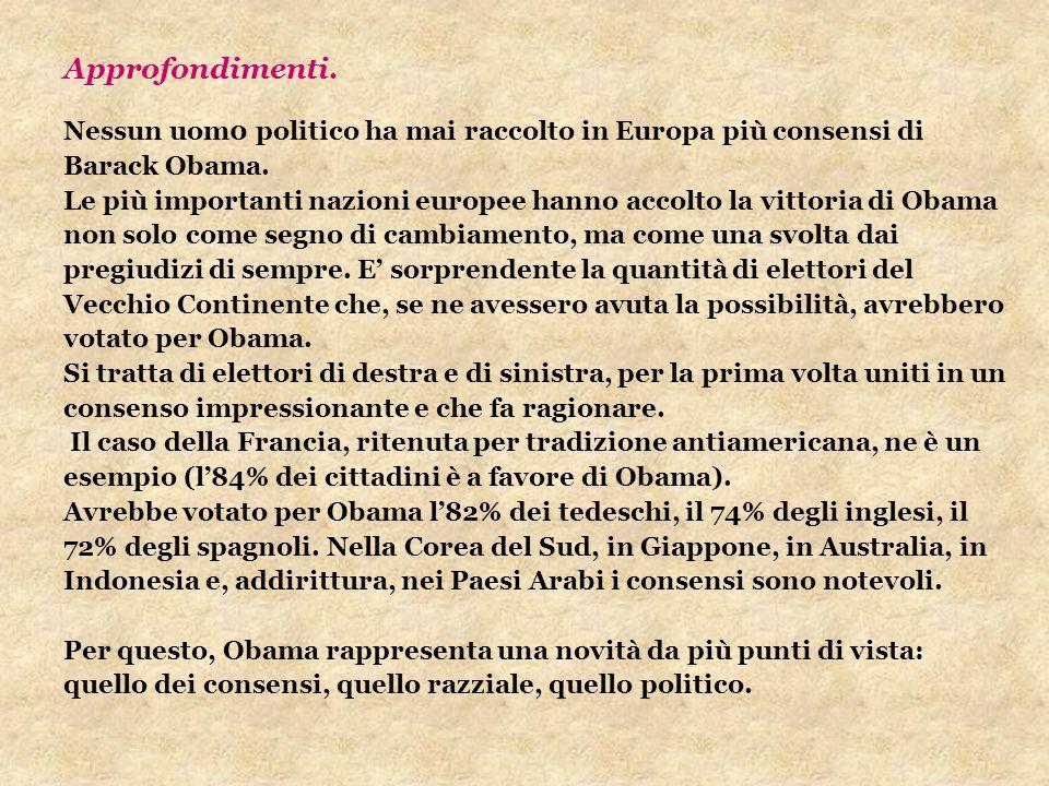 Approfondimenti. Nessun uom0 politico ha mai raccolto in Europa più consensi di Barack Obama. Le più importanti nazioni europee hanno accolto la vitto