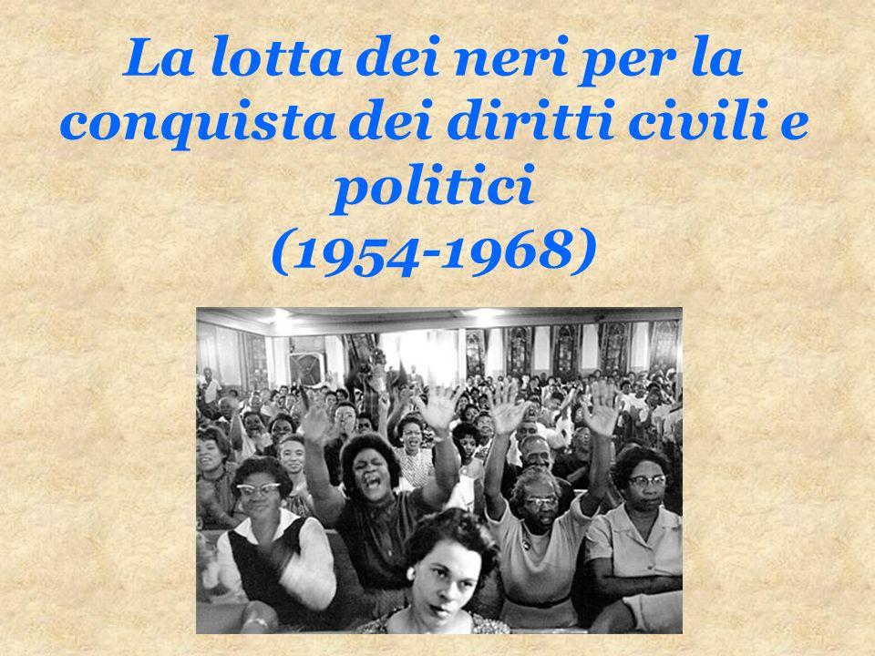 La lotta dei neri per la conquista dei diritti civili e politici (1954-1968)