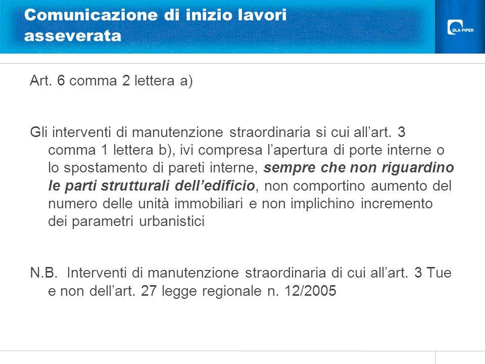 Comunicazione di inizio lavori asseverata Art. 6 comma 2 lettera a) Gli interventi di manutenzione straordinaria si cui allart. 3 comma 1 lettera b),