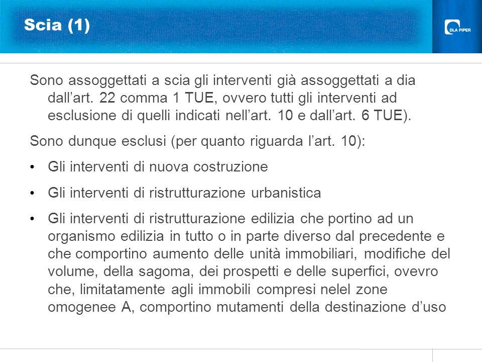 Scia (1) Sono assoggettati a scia gli interventi già assoggettati a dia dallart. 22 comma 1 TUE, ovvero tutti gli interventi ad esclusione di quelli i