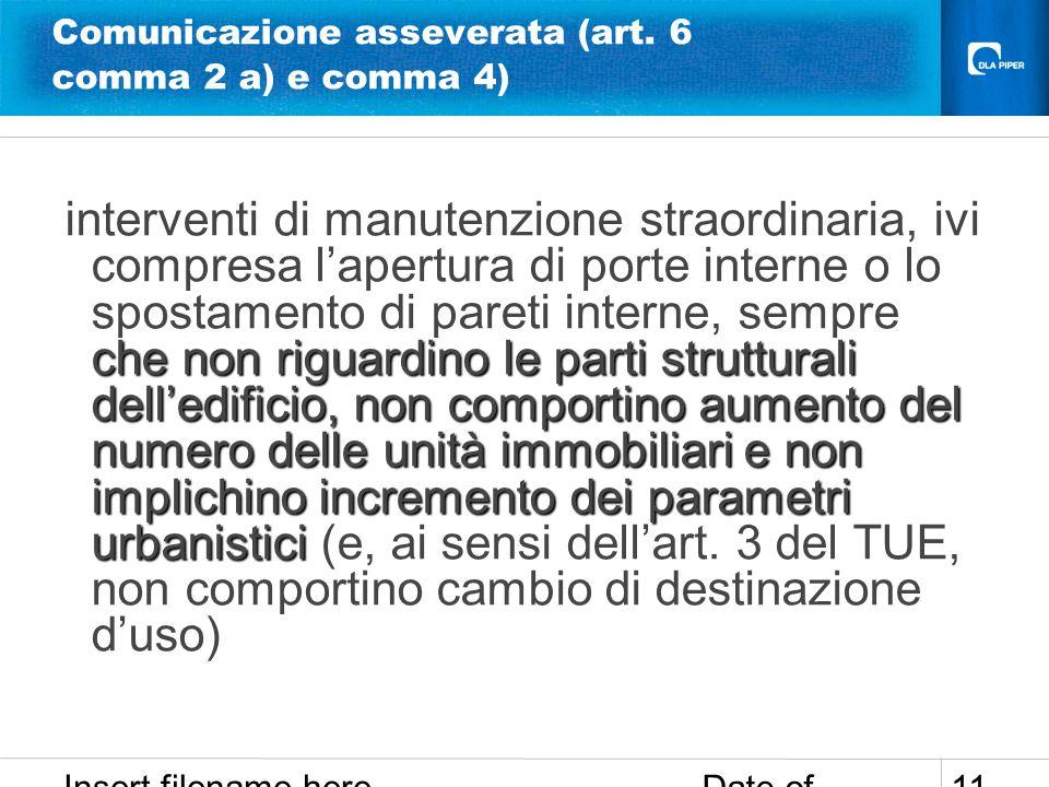 Date of presentation Insert filename here 11 Comunicazione asseverata (art. 6 comma 2 a) e comma 4) che non riguardino le parti strutturali delledific