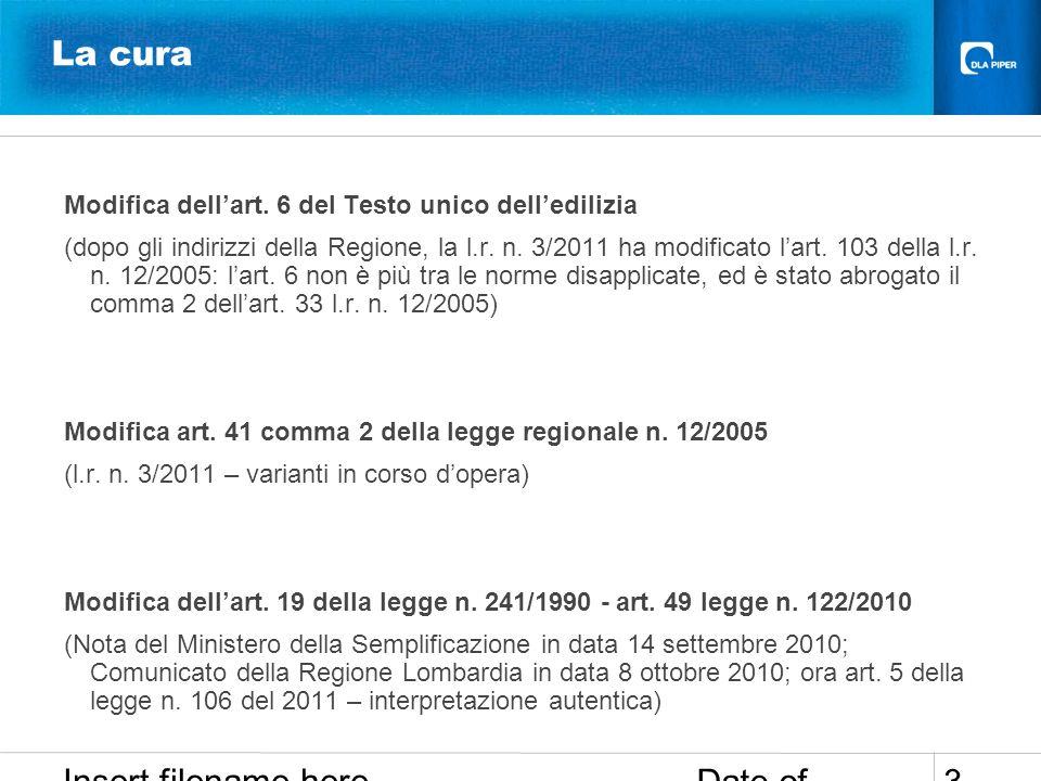 Date of presentation Insert filename here 3 La cura Modifica dellart. 6 del Testo unico delledilizia (dopo gli indirizzi della Regione, la l.r. n. 3/2