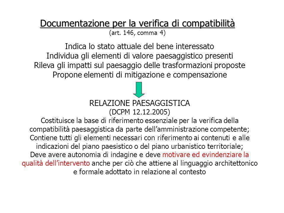 Documentazione per la verifica di compatibilità Documentazione per la verifica di compatibilità (art. 146, comma 4) Indica lo stato attuale del bene i